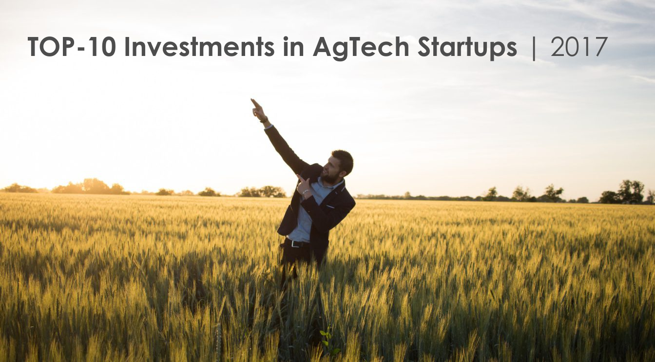 Agtech Startups TOP 2017 Investments